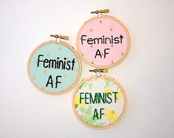 Sassy Hoop Art - Feminist AF - Mature - 3 Inch hoop - Resist - Craftivism - Feminist as Fuck