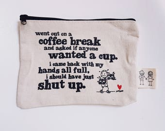 Coffee Break - 5x7 Canvas Pouch