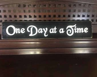One Day at a Time Sign Plaque Primitive Distressed Look Rustic Cottage Farmhouse Hand Painted Wooden U Pick Colors AA Sponsor Recovery