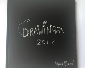 Drawings 2017 by Maia Baniel, Artist's Book