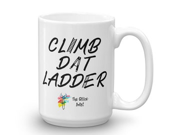 Funny Office Mug Climb Dat Ladder, Coworker Mug, Coworker Gift, Employee Gift, Corporate Gift Climb the Ladder Office Humor, Office Gift