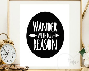 Printable art frameable wall decor. Wander without reason