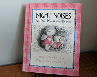 Cyndy szekeres etsy night noises and other mole and troll stories by tony johnston illustrated by cyndy szekeres publicscrutiny Image collections