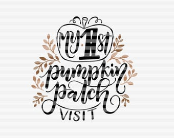 My first pumpkin patch visit - Fall - Thanksgiving - SVG, PNG, PDF files -  hand drawn lettered cut file - graphic overlay