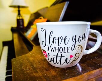 I Love You A Whole Latte - coffee mug