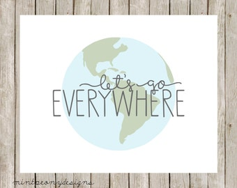 Let's Go Everywhere.  Blue and green.  8x10 digital printable.