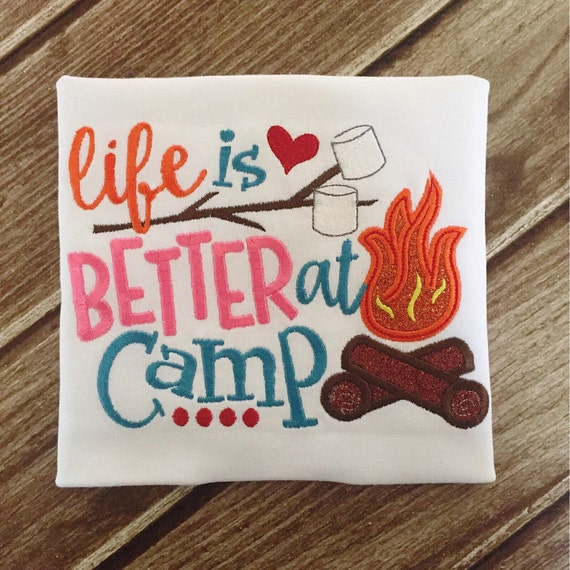 Life Is Better At Camp Embroidered Shirt - Girls Camping Shirt - Boys Camping Shirt - Canpfire - S'Mores - Summer