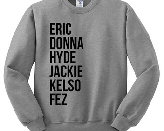 That 70's Show Sweatshirt - 70s Show Shirt, Eric Forman Shirt, Point Place Shirt, That 70's Show Fan Shirt, TV Show Shirt, Kelso Shirt