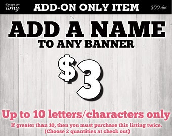 ADD-ON Customization Fee - Add A Name To Any Banner