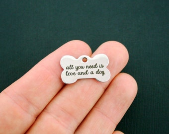 Dog Lover Stainless Steel Charm Dog Bone - All you need is love and a dog - Exclusive Line - Quantity Options - BFS889