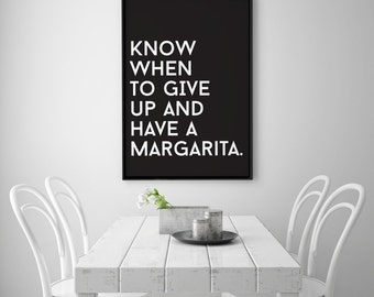 "Typography Print ""Know when to give up and have a margarita"", Wall Decor, Funny Print, Wall Art, Black and White, Typography Poster, 8x10."