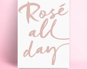 Rosé All Day, Instant Download, Wall Decor, Printable Art, Wall Prints, Modern Home Decor, Girls Room, Trendy Print, Pink Art