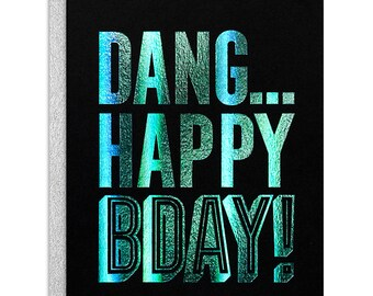 Dang...Happy Birthday Greeting Card