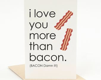"Printable Valentine's Day Card ""I Love You More Than Bacon"" Funny Card Bacon Card Funny Valentine's Day Card Printable Card Digital Card"