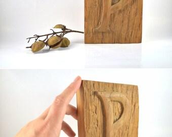 Carved Wood Letter P, Vintage Handmade Monogram, Primitive Hand Carved Initial Letter, P from Poetry Letter Bookend, Vintage Wood Decoration