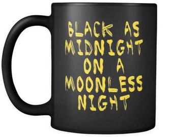 Black As Midnight On a Moonless Night - Dale Cooper - Twin Peaks Coffee Mug