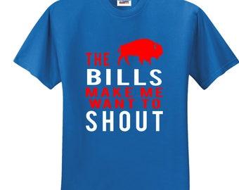 Buffalo Bills The Bills Make Me Want To Shout T Shirt