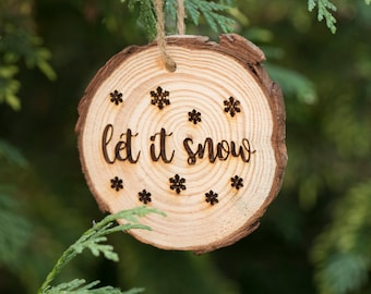 Let it Snow Hanging Christmas Tree Decoration - Engraved Wooden Log Slice Christmas Decoration