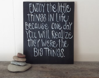 Hand lettered wood sign, chalkboard sign, Inspirational Quote, Wood Sign, Enjoy the little things