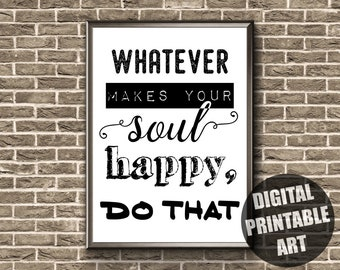 Printable Wall Art | Inspirational Quote | Inspirational Print | Do What Makes You Happy | Inspirational Quote Print | Inspirational Poster