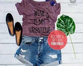 Valentines Day Gift for Her, Valentines Day Gift, For Her, Wine is my Valentine Shirt, Gift for her, Funny Valentine Shirt, Valentines Gift