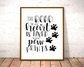 The Road To My Heart Is Paved With Paw Prints - Print