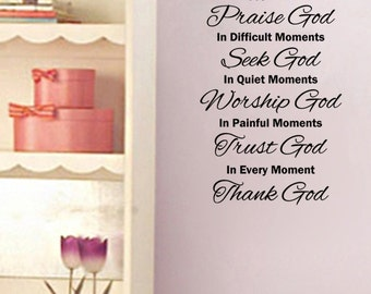 In Happy Moments Praise God, In Every Moment Thank God faith/religious wall decal 15x22