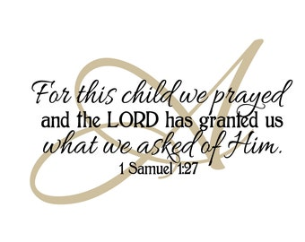 1 Samuel 1:27 Monogram Scripture Personalized bible vinyl nursery wall art- for this child we prayed, Bible Verse, Wall Decal, 1SAM1V27-0018