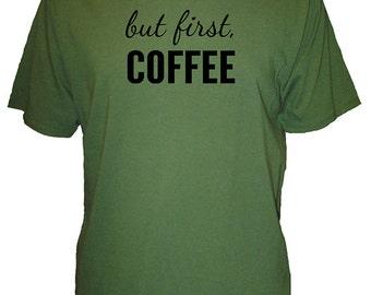 But First Coffee - Organic Mens Shirt - #ButFirst - Caffeine Humor Organic Bamboo and Cotton Mens Tee - T Shirt Christmas Gift Coffee Lover
