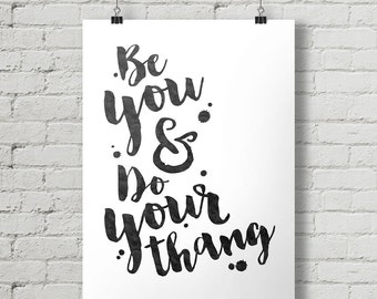 Be You & Do Your Thang - Inspirational Quote Typography Poster Printable