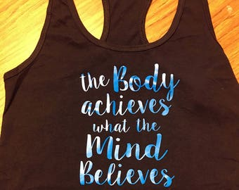 Yoga/Workout Shirt/Tank-The body achieves what the mind believes -Inspirational/Motivational