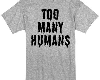 Too Many Humans Funny Emo Statement Humour Top T-Shirt 100% Cotton Unisex Tshirt New Without Tags