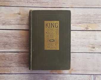 First Edition Novel King Of The Khyber Rifles A Romance Of Adventure By Talbot Mundy 1916 Antique Story Collectible Book First Printing Book
