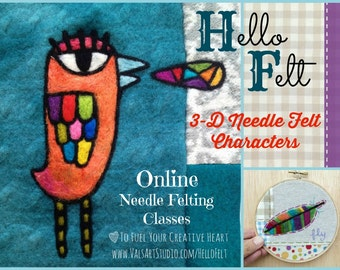Hello Felt Presents 3-D Needle Felting Class:  Learn to Needle Felt 3-D Characters! Take an online class at YOUR pace with Val Hebert