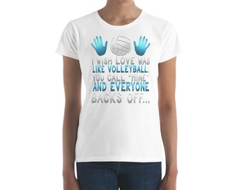 Volleyball Love Gift Shirts - Love Like Volleyball Call Mine & Everyone Backs Off Women's T-shirt