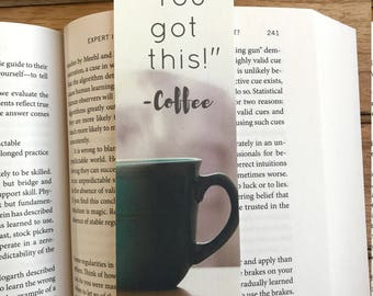 Gift for her, You got this, Coffee lover gift, Bookworm for her, Book lover gift, Motivational quotes, Bookmark quotes, Bookish gifts
