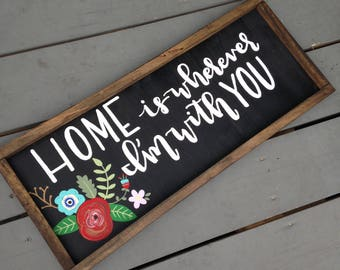 Home is Wherever I'm With You Wood Sign, Distressed Rustic Sign, Chalkboard Style Sign with Rustic Wood Frame, Hand Painted Home Quote
