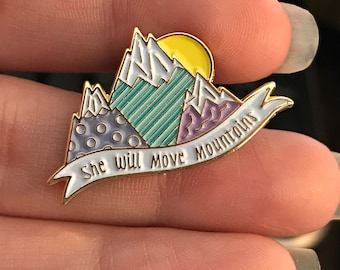 She Will Move Mountains Collectible Enamel Pin ~ Mountain Pin ~ Inspirational Pin