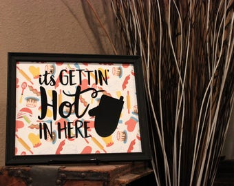 It's Getting Hot In Here 8x10 Funny Kitchen Decor Picture Frame Sign