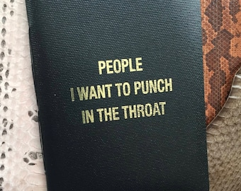 People I Want To Punch In The Throat Notebook, journal, diary
