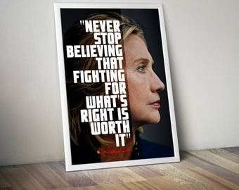 """Hillary Clinton """"Never Stop Believing"""" Inspirational Quote Poster"""