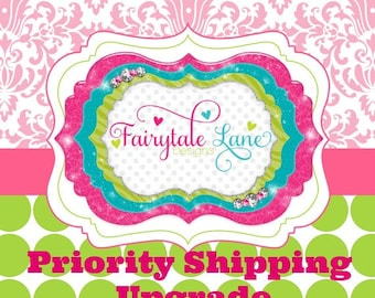 UPGRADE to Priority EXPRESS SHIPPING!!