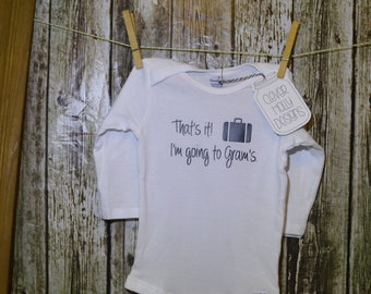 """Baby Gift Grandma - """"That It, I'm Going to Grams"""", Personalized Aunt Onesie (long sleeve or short sleeve)[Nana, Grandma baby gift idea]"""