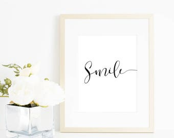 Quote prints, Smile print, Printable quote, Inspirational quote, printable wall art, calligraphy print, typography print
