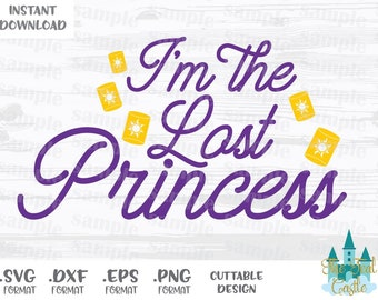 Rapunzel Quote, I'm the Lost Princess, Disney Inspired Cutting Files in Svg, Eps, Dxf and Png Formats