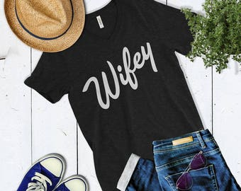 Cute Wifey Womens Vneck Shirt. Wifey Top. Cute Workout Shirt. Workout Motivation. Cute Workout Top.