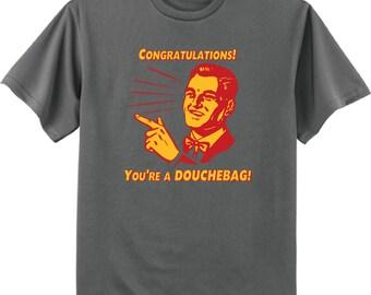 Men's T-shirt / Congratulations You're a Douche-bag funny tee