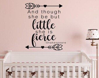 Though she be but little she is fierce - Though she be but little - wall decal - wall art - nursery wall art - nursery wall decal