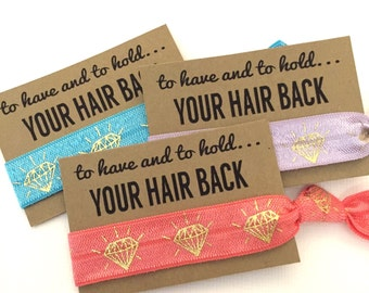 Bachelorette Party Favors // To Have & To Hold Your Hair Back - Bachelorette Hair Tie  - Gifts - Survival Kits - MOH - Hair Ties