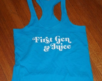 First Gen and Juice tank top